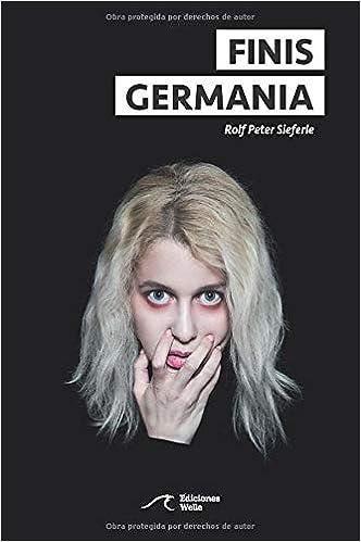 Finis Germania: Amazon.es: Sieferle, Prof Rolf Peter, Buela Lamas ...