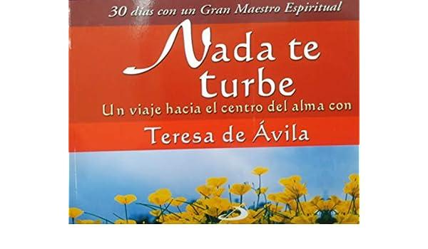 NADA TE TURBE-30 Dias c/un gran maes: Avila Teresa: 9789508615060: Amazon.com: Books