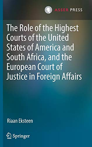The Role of the Highest Courts of the United States of America and South Africa, and the European Court of Justice in Foreign Affairs (Role Of The European Court Of Human Rights)