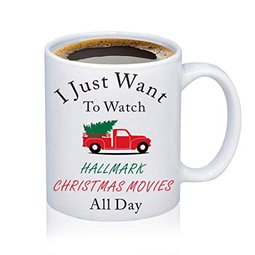 TGBJE I Just Want To Watch HALLMARK CHRISTMAS Movies All Day Mug Holiday Mug Hallmark Christmas Mug Merry Christmas Gift (12 Oz)