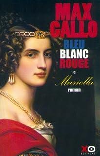 Bleu, blanc, rouge : [1] : Mariella