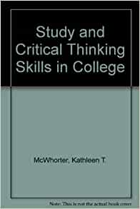 study and critical thinking skills in college mcwhorter Your literacy skills and study skills needed to successfully complete your college  degree  chapter 15: critical thinking: reading and writing arguments.