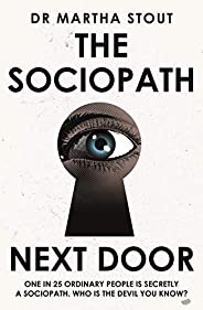 The Sociopath Next Door: The Ruthless versus the Rest of Us (English Edition)