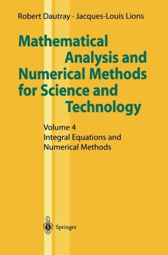 Mathematical Analysis and Numerical Methods for Science and Technology: Volume 4 Integral Equations and Numerical Method