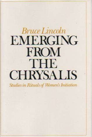 Emerging from the Chrysalis: Studies in Rituals of Women's Initiation