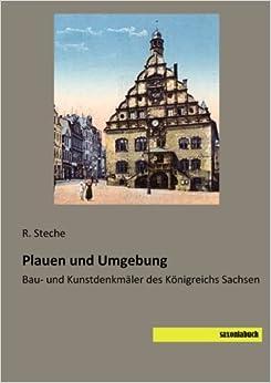 Plauen und Umgebung: Bau- und Kunstdenkmaeler des Koenigreichs Sachsen