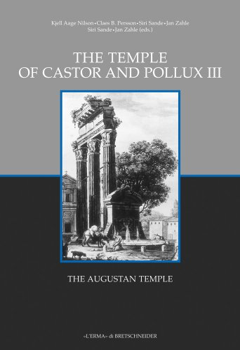 The Temple of Castor and Pollux III: The Augustan Temple (Occasional Papers) (Italian Edition)