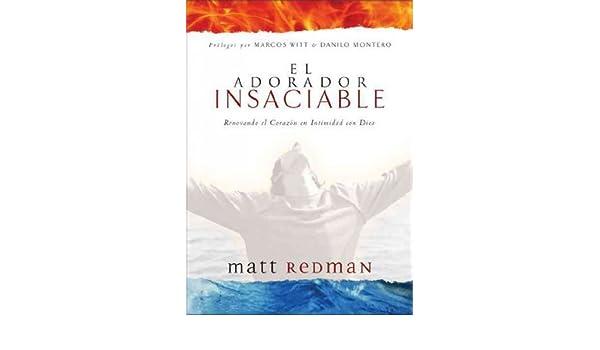 Amazon.com : El Adorador Insaciable (Spanish) Renovando El ...