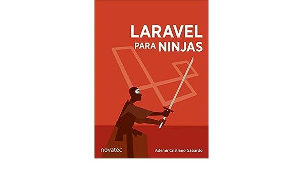 Laravel para ninjas (Portuguese Edition) eBook: Ademir C ...