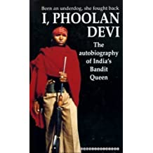 I, Phoolan Devi : The Autobiography of India's Bandit Queen by Phoolan Devi with Marie Therese Cuny and Paul Rambali (1996-05-03)