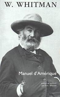 Manuel d'Amérique suivi de Recueil par Walt Whitman