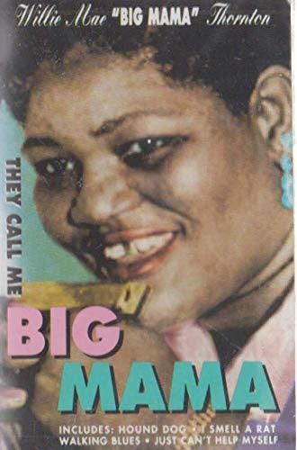 Willie Mae Big Mama Thornton: They Call Me Big Mama Cassette Tape (Big Mama Thornton They Call Me Big Mama)