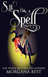 Sit For A Spell by Morgana Best ebook deal