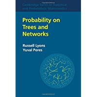 Probability on Trees and Networks (Cambridge Series in Statistical and Probabilistic Mathematics, Band 42)