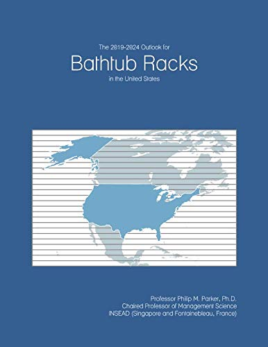 The 2019-2024 Outlook for Bathtub Racks in the United States