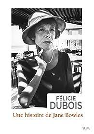 Une Histoire de Jane Bowles par Félicie Dubois