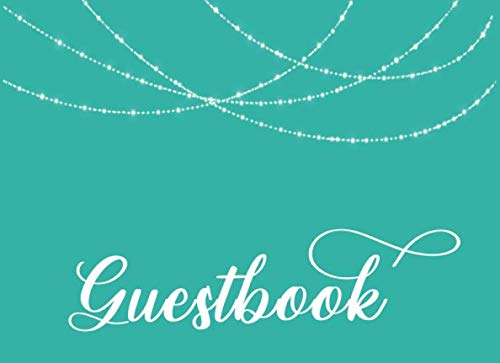 Guest Book: Teal Blue Cover: Birthday, Bridal Shower, Wedding, Baby Shower and Anniversary - String Lights