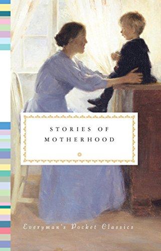Stories of Motherhood (Everyman's Library Pocket Classics Series) ()