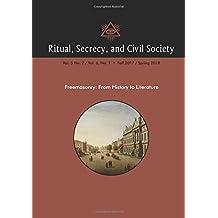 Ritual, Secrecy, and Civil Society: Vol. 5 No. 2 / Vol. 6, No. 1 • Fall 2017 / Spring 2018
