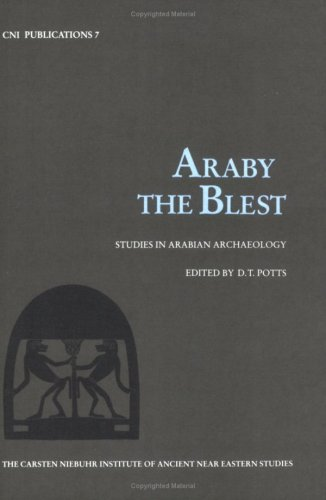 Araby the Blest: Studies in Arabian Archaeology (CNI Publications)