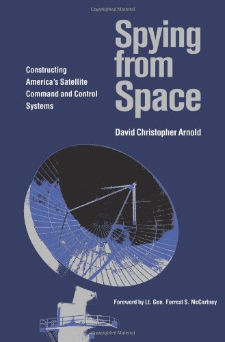 Spying from Space: Constructing America's Satellite Command and Control Systems (Centennial of Flight Series)