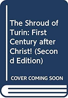 The Shroud of Turin: First Century after Christ!: Giulio