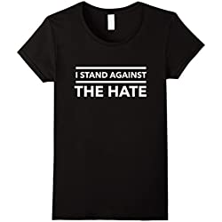 Women's I stand against the hate fight racism anti Trump t-shirt XL Black