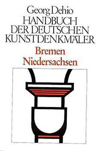 Handbuch der Deutschen Kunstdenkmäler, Bremen, Niedersachsen (Dehio - Handbuch der deutschen Kunstdenkmäler)