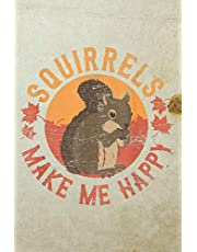 """Squirrel Make Me Happy: Cute little squirrel notebook for Squirrel lovers - Blank Lined notebook 6"""" x 9"""" 120 pages"""