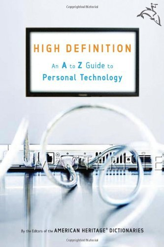 High Definition: An A to Z Guide to Personal Technology
