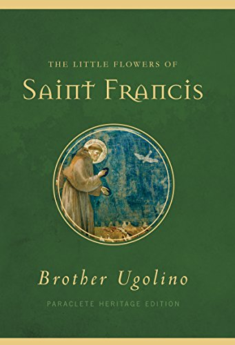 The Little Flowers of Saint Francis (Paraclete Heritage Edition)
