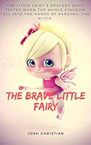 The Brave Little Fairy: The Adventure of Brave Little Fairy: Once upon a time series (Book 1)