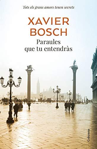 Paraules que tu entendràs (Catalan Edition) por Xavier Bosch