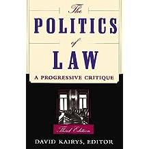 The Politics Of Law: A Progressive Critique, Third Edition