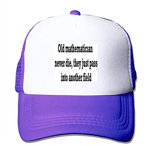 ,Old Mathematicians Never die, Adjustable Baseball Cap - This hat is Suitable for Fishing, Field and Any Other Scenes.
