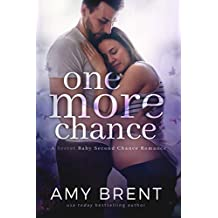 One More Chance: A Secret Baby Second Chance Romance