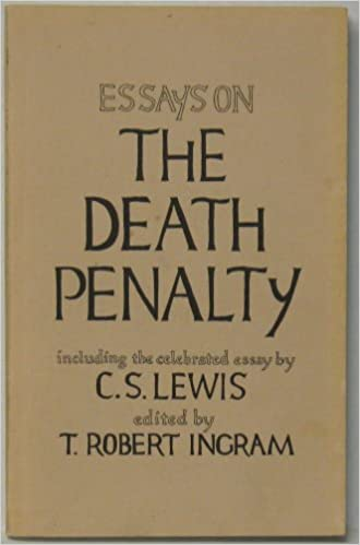 Sexual Orientation Essay Essays On The Death Penalty Cs Lewis T Robert Ingram   Amazoncom Books Victorian Era Essay also Dog Essay Writing Essays On The Death Penalty Cs Lewis T Robert Ingram  Satirical Essays On Obesity