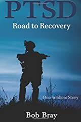 PTSD Road to Recovery: One Soldiers Story Paperback