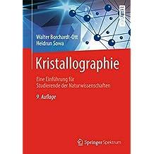 Kristallographie: Eine Einführung für Studierende der Naturwissenschaften (Springer-Lehrbuch) (German Edition)