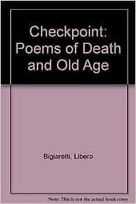 """Old Age : A Bilingual Edition of """"Posto Di Blocco"""" Bilingual Edition"""