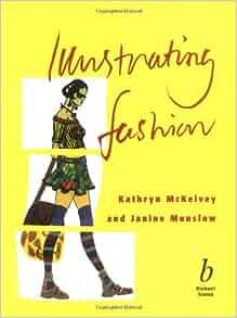 Illustrating Fashion Kathryn Mckelvey Janine Munslow border=