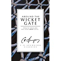 Around the Wicket Gate: Help for those who only know About Christ