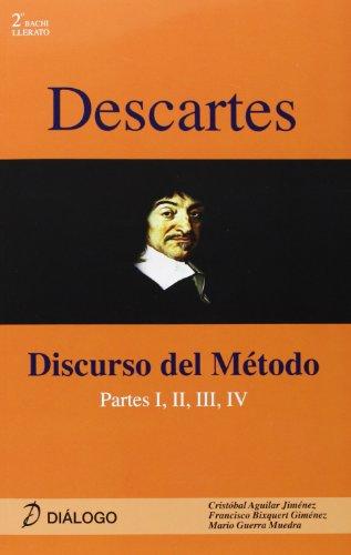 Descartes : discurso del método : partes I, II, III, IV