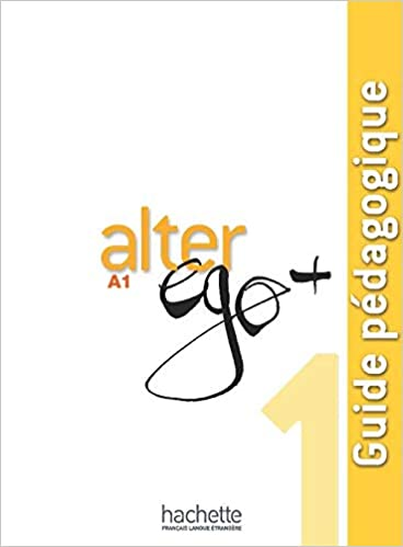 Buy Alter Ego Guide Pedagogique A1 Book Online At Low Prices In