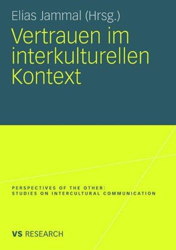 Vertrauen im interkulturellen Kontext (Perspectives of the Other. Studies on Intercultural Communication)