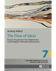 The Flow of Ideas: Russian Thought from the Enlightenment to the Religious-Philosophical Renaissance
