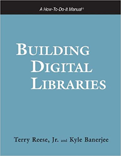 Ebook Kindle téléchargerBuilding Digital Libraries: A How-to-Do-It Manual (How-To-Do-It Manual Series (for Librarians)) by Terry Reese MOBI 1555706177