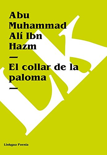 El collar de la paloma poesia spanish edition abu muhammad read this title for free and explore over 1 million titles thousands of audiobooks and current magazines with kindle unlimited fandeluxe Choice Image