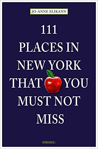 111 Places in New York That You Must Not Miss: Revised and Updated (Best Shopping In New York For Tourists)