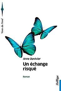 Un échange risqué par Anne Duvivier